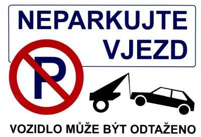 Bezpečnostní tabulka - Neparkujte vjezd