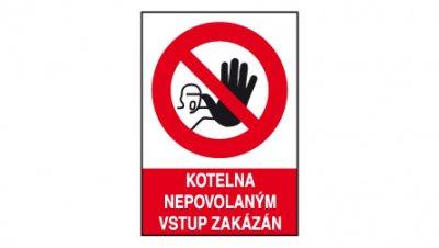 Bezpečnostní tabulka - Kotelna nepovolaným vstup zakázán