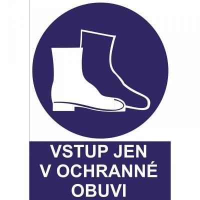 Vstup jen v ochranné obuvi