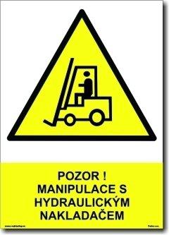Pozor! Manipulace s hydraulickým nakladačem